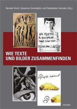 Wie Texte und Bilder zusammenfinden von Gramatzki,  Susanne, Karnatz,  Sebastian, Kroll,  Renate