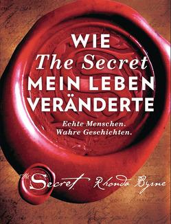 Wie The Secret mein Leben veränderte von Byrne,  Rhonda, Lehner,  Jochen