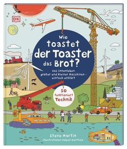 Wie toastet der Toaster das Brot? von Kerttula,  Valpuri, Martin,  Steve, Reit,  Birgit