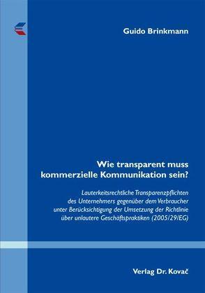 Wie transparent muss kommerzielle Kommunikation sein? von Brinkmann,  Guido