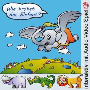 Wie trötet der Elefant? von Kerstin,  V. Strohm, Völtzke,  Kurt