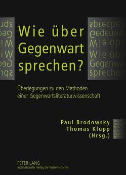Wie über Gegenwart sprechen? von Brodowsky,  Paul, Klupp,  Thomas