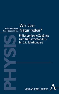 Wie über Natur reden? von Feldmann,  Klaus, Höppner,  Nils