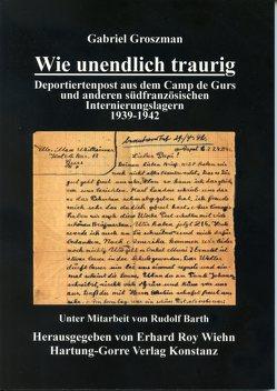 Wie unendlich traurig von Barth,  Rudolf, Groszman,  Gabriel, Wiehn,  Erhard Roy