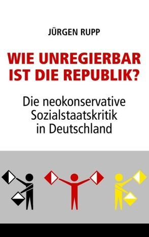 Wie unregierbar ist die Republik? von Rupp,  Jürgen