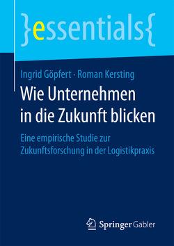 Wie Unternehmen in die Zukunft blicken von Göpfert,  Ingrid, Kersting,  Roman
