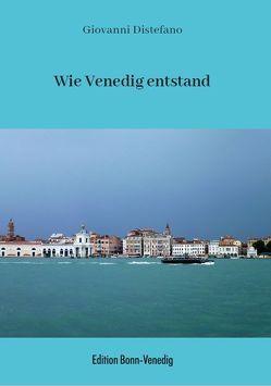 Wie Venedig entstand von DiStefano,  Giovanni