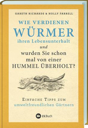 Wie verdienen Würmer ihren Lebensunterhalt? von LV-Buch