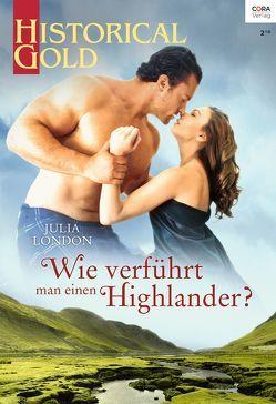 Wie verführt man einen Highlander? von London,  Julia