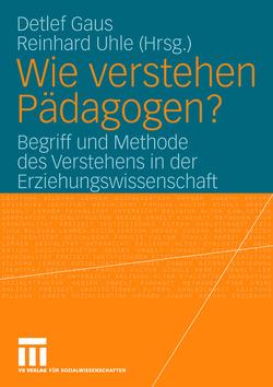 Wie verstehen Pädagogen? von Gaus,  Detlef, Uhle,  Reinhard