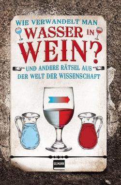 Wie verwandelt sich Wasser zu Wein?