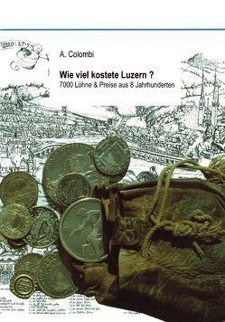 Wie viel kostete Luzern? von Colombi,  Aldo