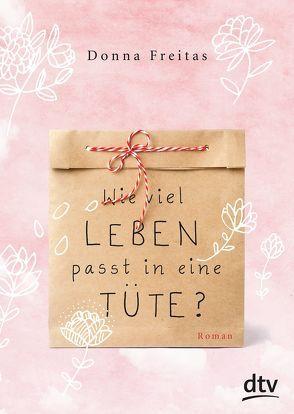 Wie viel Leben passt in eine Tüte? von Freitas,  Donna, Gallus,  Christine