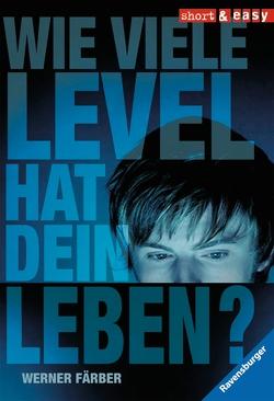 Wie viele Level hat dein Leben? von Färber,  Werner