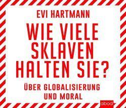 Wie viele Sklaven halten Sie? von Burges,  Claudia, Hartmann,  Evi
