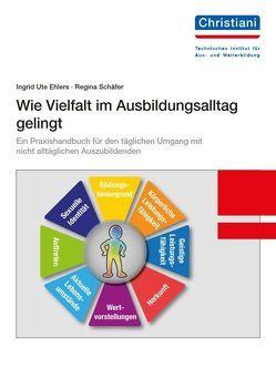 Wie Vielfalt im Ausbildungsalltag gelingt von Ehlers,  Ingrid Ute, Schäfer,  Regina