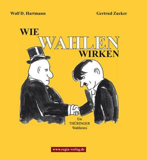 Wie Wahlen Wirken von Hartmann,  Wolf D.