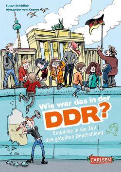 Wie war das in der DDR? von Schädlich,  Susan, von Knorre,  Alexander