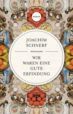 Wir waren eine gute Erfindung von Schnerf,  Joachim