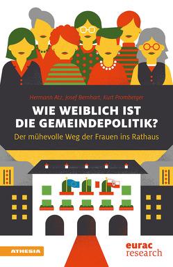Wie weiblich ist die Gemeindepolitik? von Atz,  Hermann, Bernhart,  Josef, Promberger,  Kurt