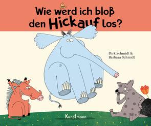 Wie werd ich bloß den Hickauf los? von Schmidt,  Barbara, Schmidt,  Dirk