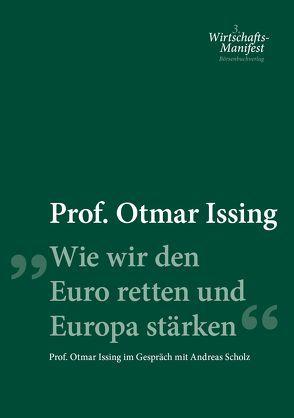 Wie wir den Euro retten und Europa stärken von Issing,  Otmar, Scholz,  Andreas