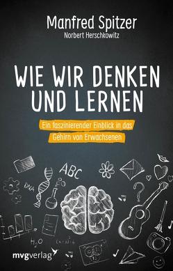 Wie wir denken und lernen von Herschkowitz,  Norbert, Spitzer,  Manfred