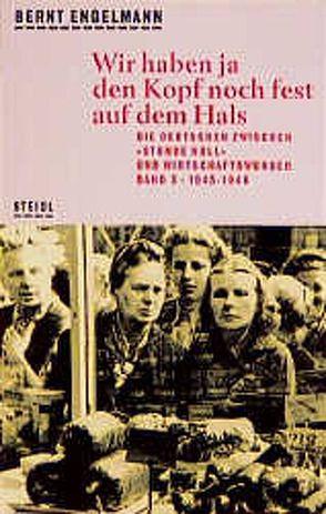 Wie wir die Nazizeit erlebten / Wir haben ja den Kopf noch fest auf dem Hals von Engelmann,  Bernt