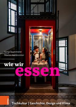 Wie wir essen. Tischkultur   Geschichte, Design und Klima