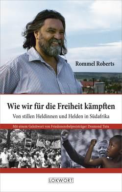 Wie wir für die Freiheit kämpften von Roberts,  Rommel