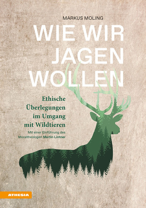 Wie wir jagen wollen von Lintner,  Martin M., Mangold,  Jörg, Moling,  Markus, Rabensteiner,  Günther