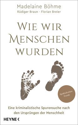 Wie wir Menschen wurden von Böhme,  Madelaine, Braun,  Rüdiger, Breier,  Florian, Gibler,  Nadine