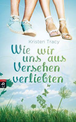 Wie wir uns aus Versehen verliebten von Müller-Hierteis,  Eva, Tracy,  Kristen