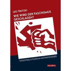 Wie wird der Faschismus geschlagen? von Trotzki,  Leo