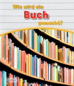 Wie wird ein Buch gemacht? von Malam,  John
