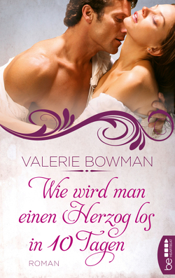 Wie wird man einen Herzog los in zehn Tagen von Bowman,  Valerie, Nirschl,  Anita