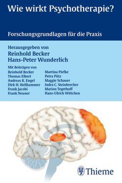 Wie wirkt Psychotherapie? von Becker,  Reinhold, Elbert,  Thomas, Engel,  Andreas K., Hellhammer,  Dirk, Wunderlich,  Hans-Peter