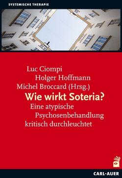 Wie wirkt Soteria? von Broccard,  Michel, Ciompi,  Luc, Hoffmann,  Holger