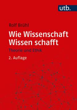 Wie Wissenschaft Wissen schafft von Brühl,  Rolf
