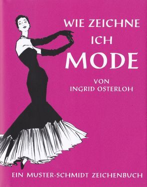 Wie zeichne ich Mode von Osterloh,  Ingrid