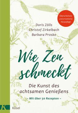 Wie Zen schmeckt von Proske,  Barbara, Richard,  Ursula, Shepherd-Kobel,  Katharina, Zirkelbach,  Christof, Zölls,  Doris