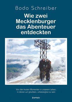 Wie zwei Mecklenburger das Abenteuer entdeckten von Schreiber,  Bodo