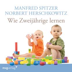 Wie Zweijährige lernen von Herschkowitz,  Norbert, Spitzer,  Manfred