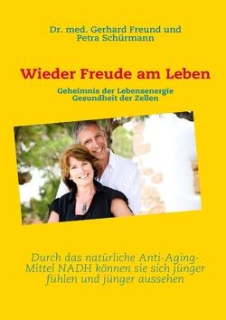 Wieder Freude am Leben von Freund,  Dr. med. Gerhard, Schürmann,  Petra, Sinning,  Kornelia