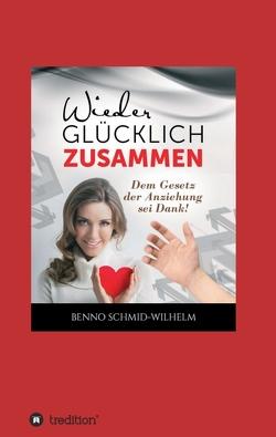 Wieder glücklich zusammen von Schmid-Wilhelm,  Benno