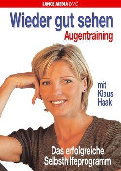 Wieder gut sehen – Das erfolgreiche Selbsthilfeprogramm von Gollup,  Marianne, Haak,  Klaus