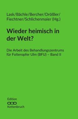 Wieder heimisch in der Welt? von Bächle,  Jana, Lask,  Theresa, Makowitzki,  Manfred, Schempp,  Regine, Traue,  Harald C.