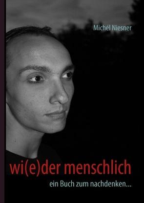 wi(e)der menschlich von Niesner,  Michél