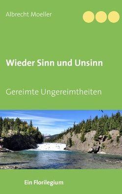 Wieder Sinn und Unsinn von Moeller,  Albrecht