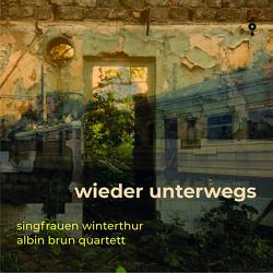 Wieder unterwegs von Albin Brun Quartett, Singfrauen Winterthur